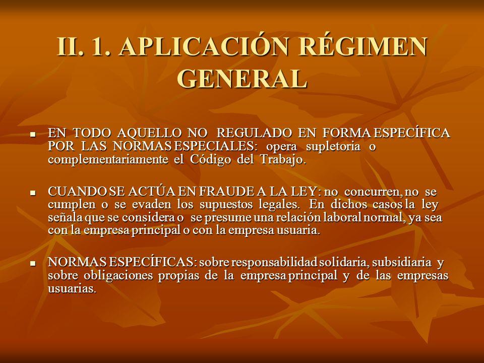 II. 1. APLICACIÓN RÉGIMEN GENERAL EN TODO AQUELLO NO REGULADO EN FORMA ESPECÍFICA POR LAS NORMAS ESPECIALES: opera supletoria o complementariamente el
