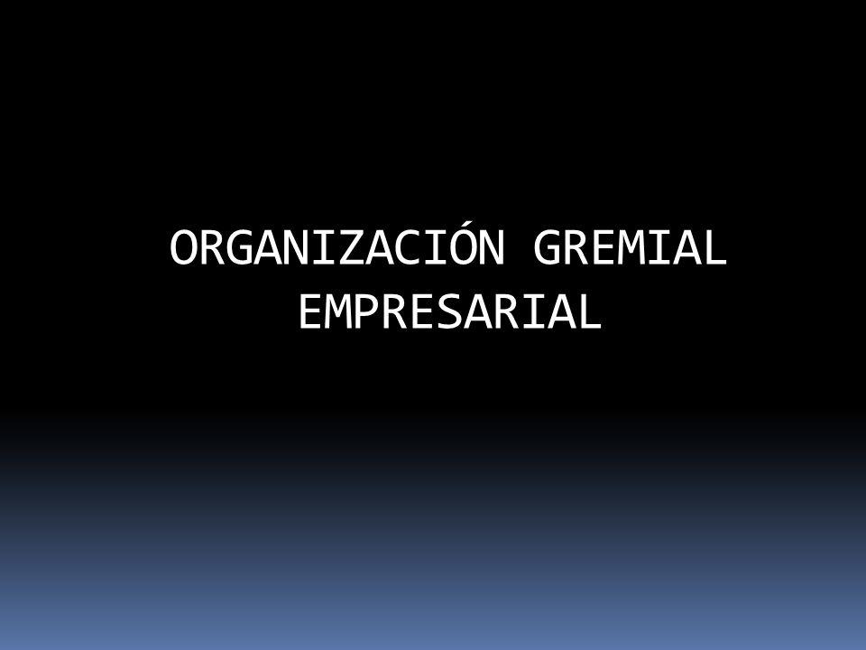 ORGANIZACIÓN GREMIAL EMPRESARIAL