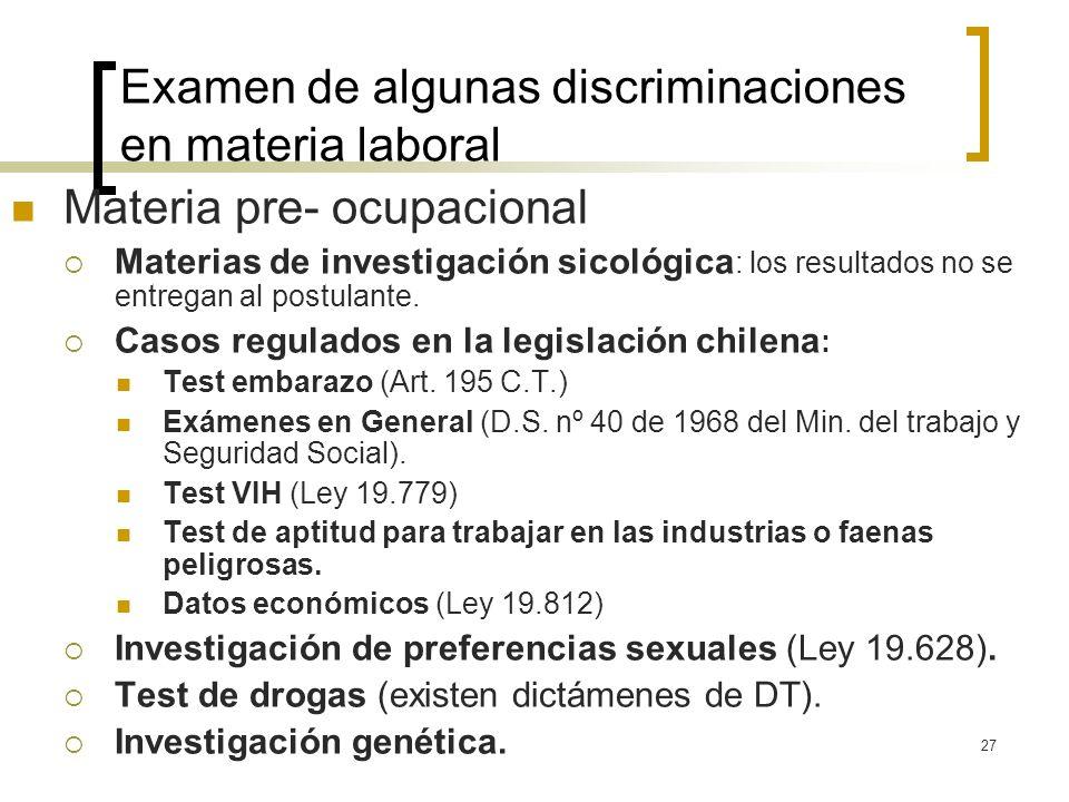 27 Examen de algunas discriminaciones en materia laboral Materia pre- ocupacional Materias de investigación sicológica : los resultados no se entregan