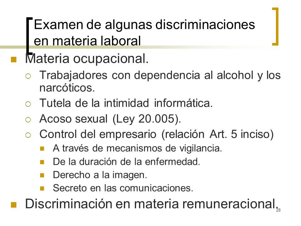28 Examen de algunas discriminaciones en materia laboral Materia ocupacional. Trabajadores con dependencia al alcohol y los narcóticos. Tutela de la i
