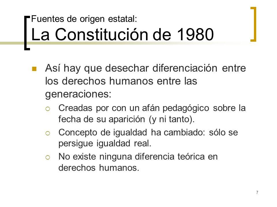 8 Fuentes de origen estatal: La Constitución de 1980 Distintas dimensiones de los DESC (como conjunto de derechos que ha entendido el Derecho Internacional): Dimensión individual: Justiciable, p.e.