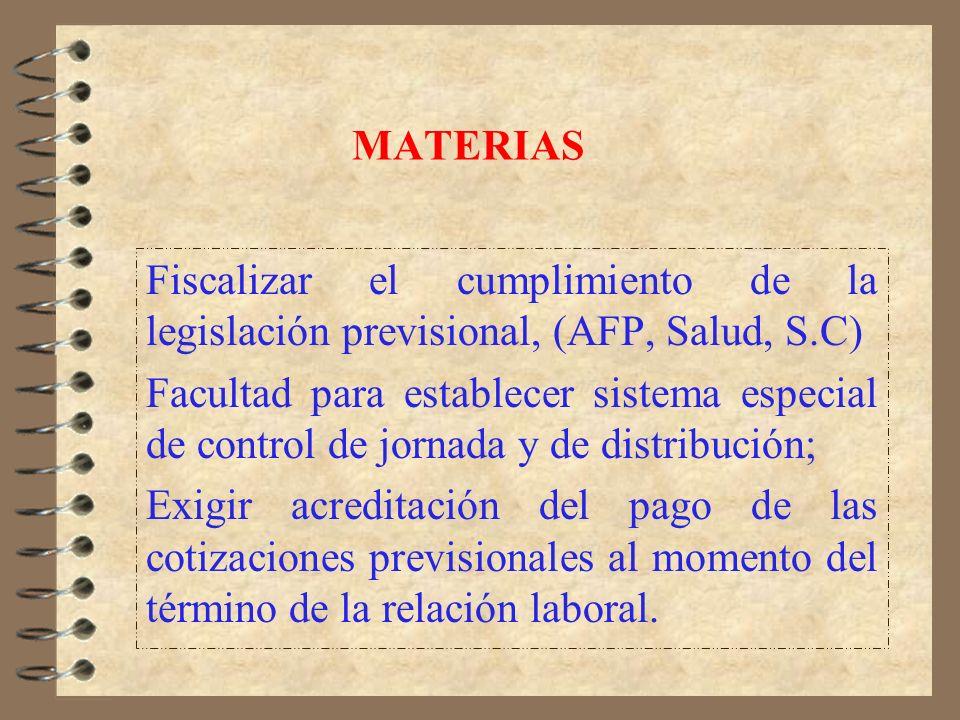MATERIAS Entre otras, se pueden señalar: Velar por la salud de los trabajadores, prohibiendo en trabajo extraordinario en casos calificados; Controlar