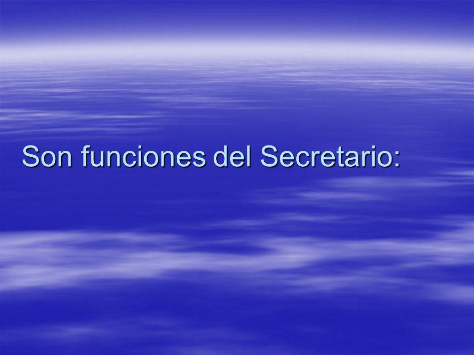 Son funciones del Secretario: