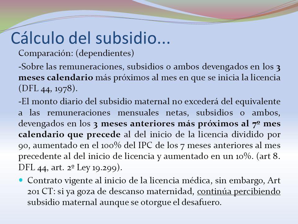 Cálculo del subsidio... Comparación: (dependientes) -Sobre las remuneraciones, subsidios o ambos devengados en los 3 meses calendario más próximos al