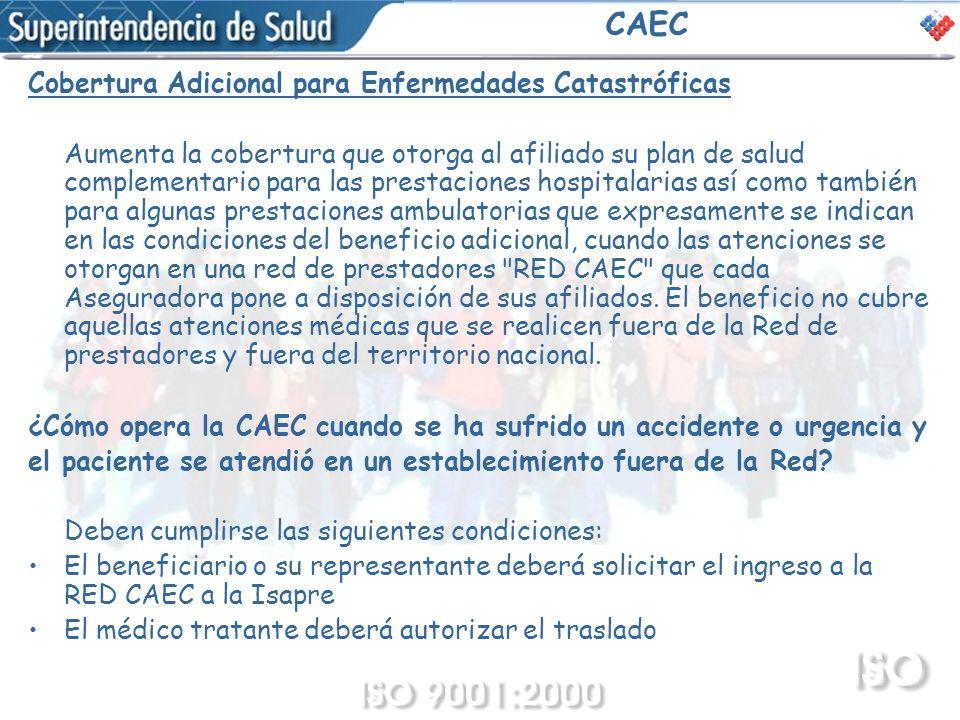 CAEC Cobertura Adicional para Enfermedades Catastróficas Aumenta la cobertura que otorga al afiliado su plan de salud complementario para las prestaci