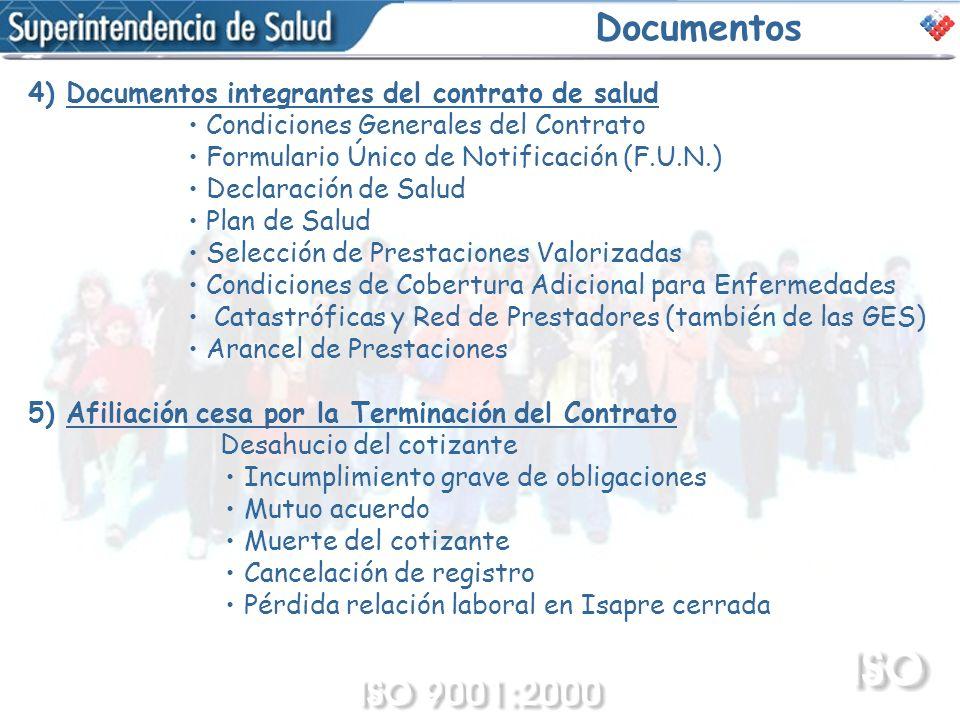 Documentos 4) Documentos integrantes del contrato de salud Condiciones Generales del Contrato Formulario Único de Notificación (F.U.N.) Declaración de