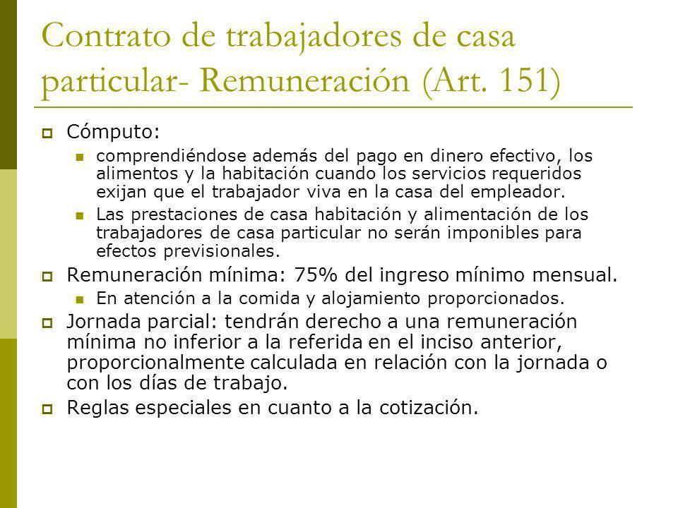 Contrato de trabajadores de casa particular- Remuneración (Art. 151) Cómputo: comprendiéndose además del pago en dinero efectivo, los alimentos y la h