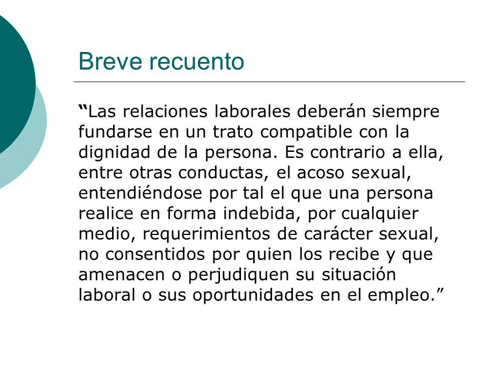 Breve recuento Acoso sexual Vertical o Quid Pro Quo Literalmente significa esto a cambio de eso, y se conoce también como chantaje sexual o Acoso de Intercambio.