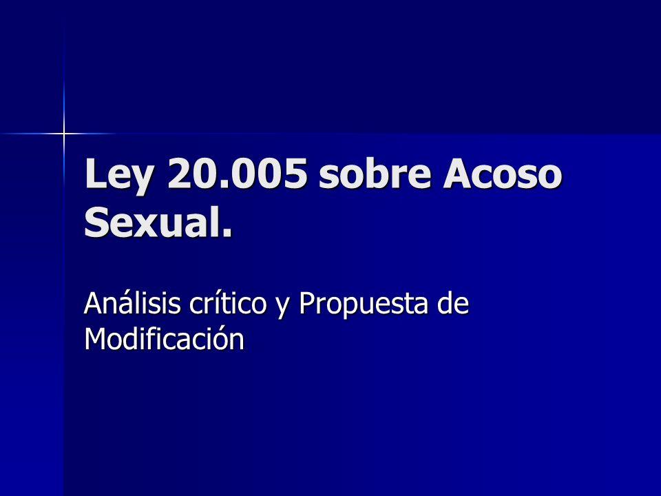 Ley 20.005 sobre Acoso Sexual. Análisis crítico y Propuesta de Modificación