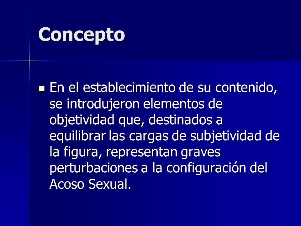 Concepto En el establecimiento de su contenido, se introdujeron elementos de objetividad que, destinados a equilibrar las cargas de subjetividad de la