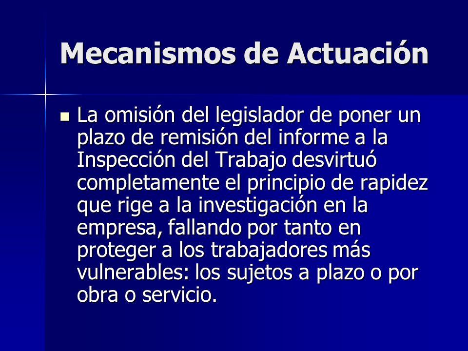 Mecanismos de Actuación La omisión del legislador de poner un plazo de remisión del informe a la Inspección del Trabajo desvirtuó completamente el pri