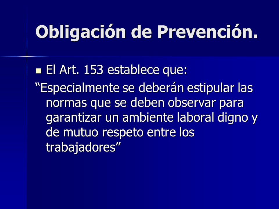 Obligación de Prevención. El Art. 153 establece que: El Art. 153 establece que: Especialmente se deberán estipular las normas que se deben observar pa