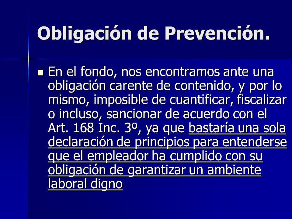 Obligación de Prevención. En el fondo, nos encontramos ante una obligación carente de contenido, y por lo mismo, imposible de cuantificar, fiscalizar