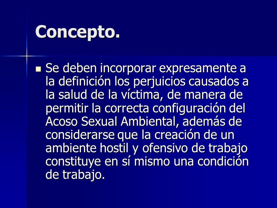 Concepto. Se deben incorporar expresamente a la definición los perjuicios causados a la salud de la víctima, de manera de permitir la correcta configu