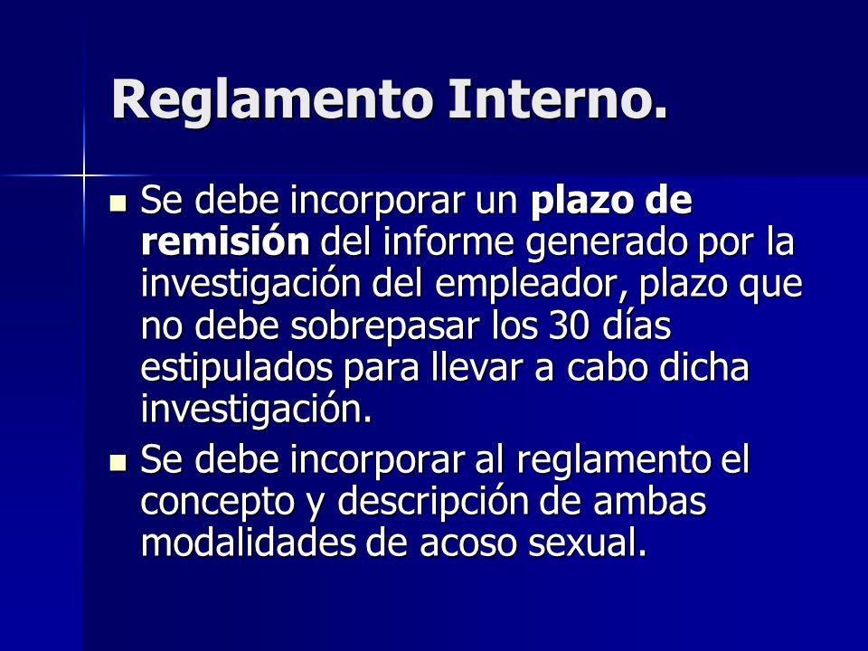 Reglamento Interno. Se debe incorporar un plazo de remisión del informe generado por la investigación del empleador, plazo que no debe sobrepasar los