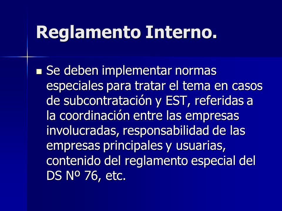 Reglamento Interno. Se deben implementar normas especiales para tratar el tema en casos de subcontratación y EST, referidas a la coordinación entre la