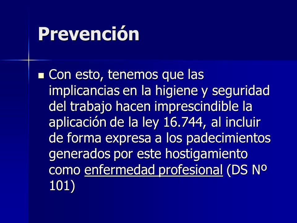 Prevención Con esto, tenemos que las implicancias en la higiene y seguridad del trabajo hacen imprescindible la aplicación de la ley 16.744, al inclui