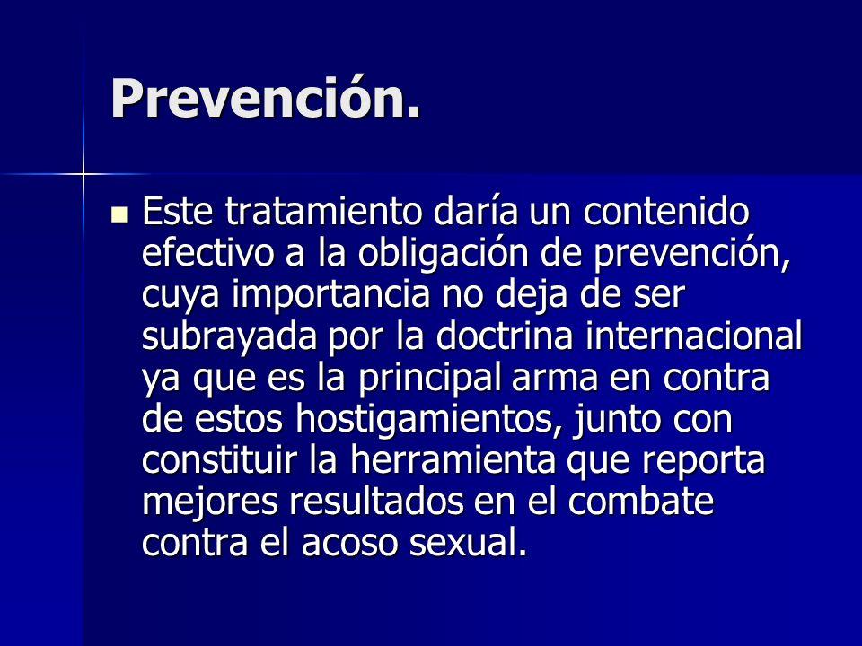 Prevención. Este tratamiento daría un contenido efectivo a la obligación de prevención, cuya importancia no deja de ser subrayada por la doctrina inte
