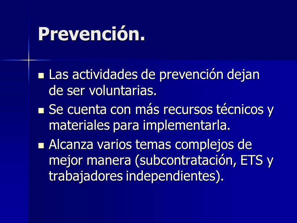 Prevención. Las actividades de prevención dejan de ser voluntarias. Las actividades de prevención dejan de ser voluntarias. Se cuenta con más recursos