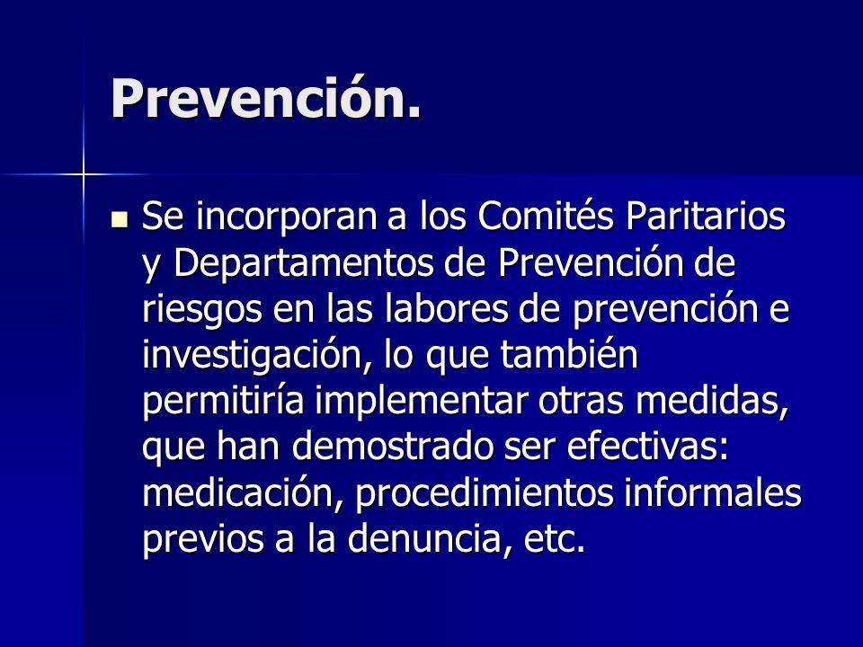 Prevención. Se incorporan a los Comités Paritarios y Departamentos de Prevención de riesgos en las labores de prevención e investigación, lo que tambi