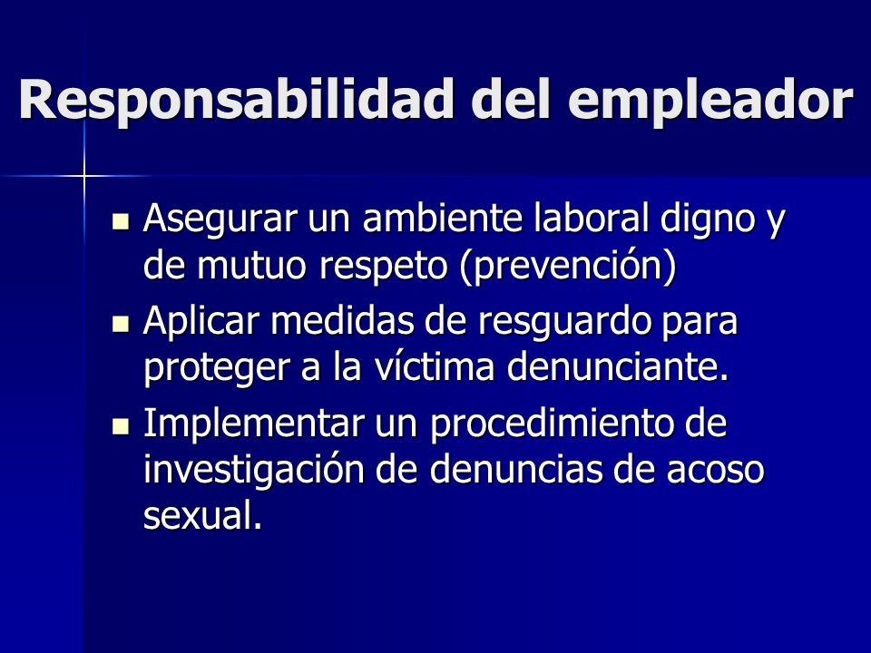 Responsabilidad del empleador Sancionar al agresor, de comprobarse las conductas de hostigamiento.