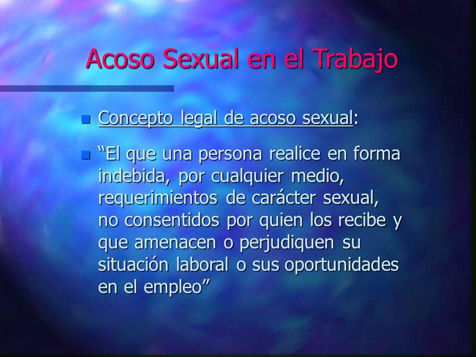Acoso Sexual en el Trabajo n Características: n 1.