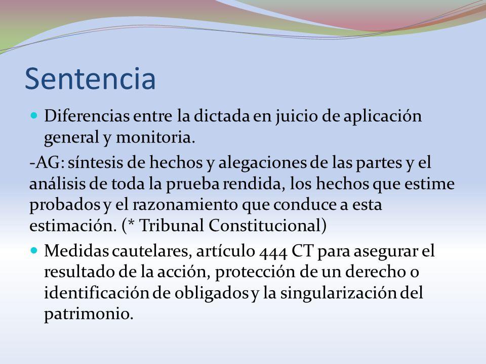 Sentencia Diferencias entre la dictada en juicio de aplicación general y monitoria. -AG: síntesis de hechos y alegaciones de las partes y el análisis
