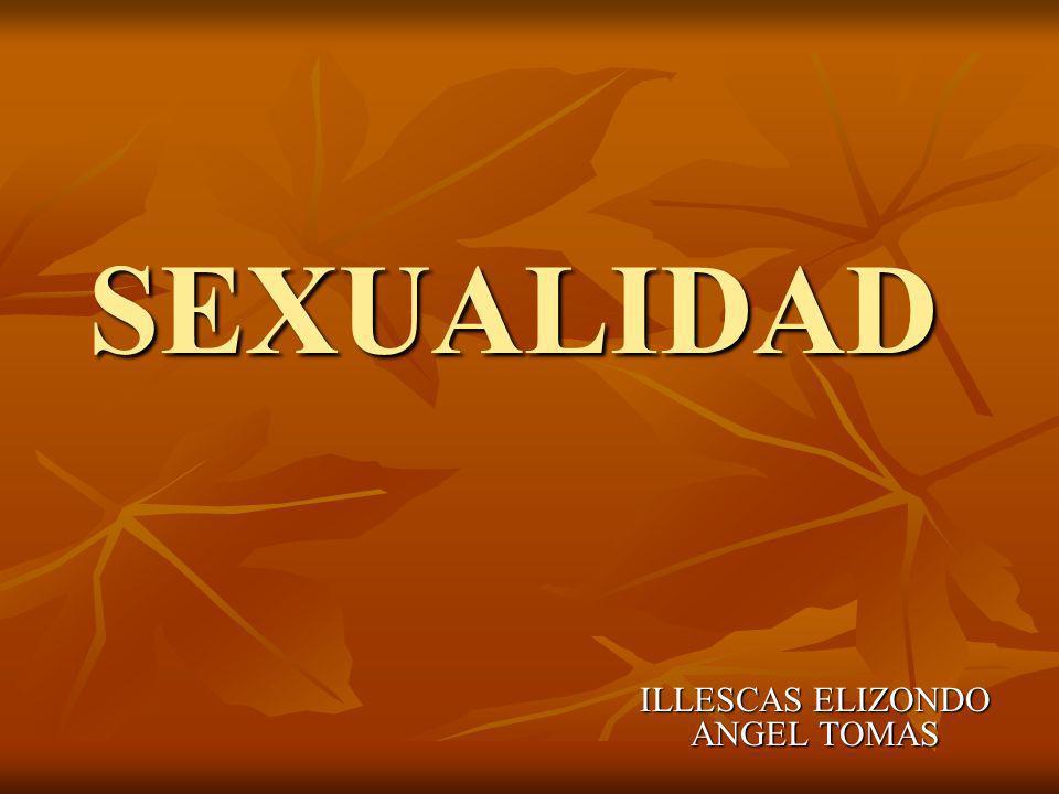 SEXUALIDAD ILLESCAS ELIZONDO ANGEL TOMAS