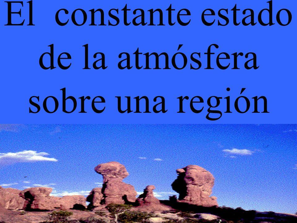 El constante estado de la atmósfera sobre una región