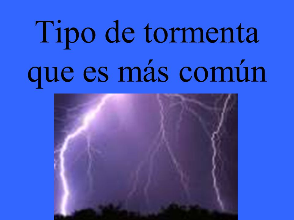 Tipo de tormenta que es más común