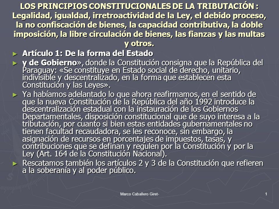 Las formas de determinación de la Obligación Tributaria en la Ley 125/91.- Las formas de determinación estatuidas por la Ley 125/91 de la Reforma Tributaria en el Paraguay, son las que se consignan en el articulo 211 y son: 1) Determinación sobre base cierta- Las formas de determinación estatuidas por la Ley 125/91 de la Reforma Tributaria en el Paraguay, son las que se consignan en el articulo 211 y son: 1) Determinación sobre base cierta- 2) Determinación sobre base presunta.- 2) Determinación sobre base presunta.- 3) determinación sobre base mixta.- 3) determinación sobre base mixta.- 52Marco Caballero Giret-