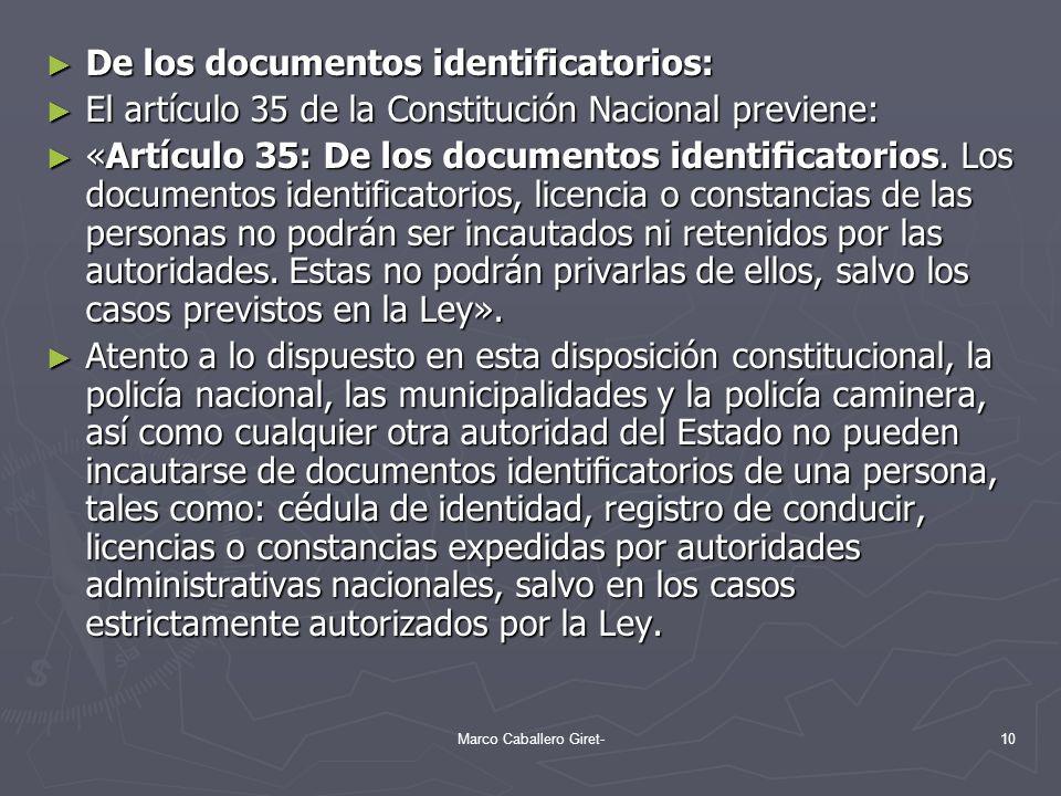 De los documentos identificatorios: De los documentos identificatorios: El artículo 35 de la Constitución Nacional previene: El artículo 35 de la Cons