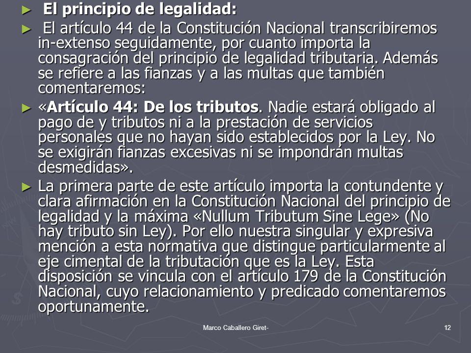 El principio de legalidad: El principio de legalidad: El artículo 44 de la Constitución Nacional transcribiremos in-extenso seguidamente, por cuanto i