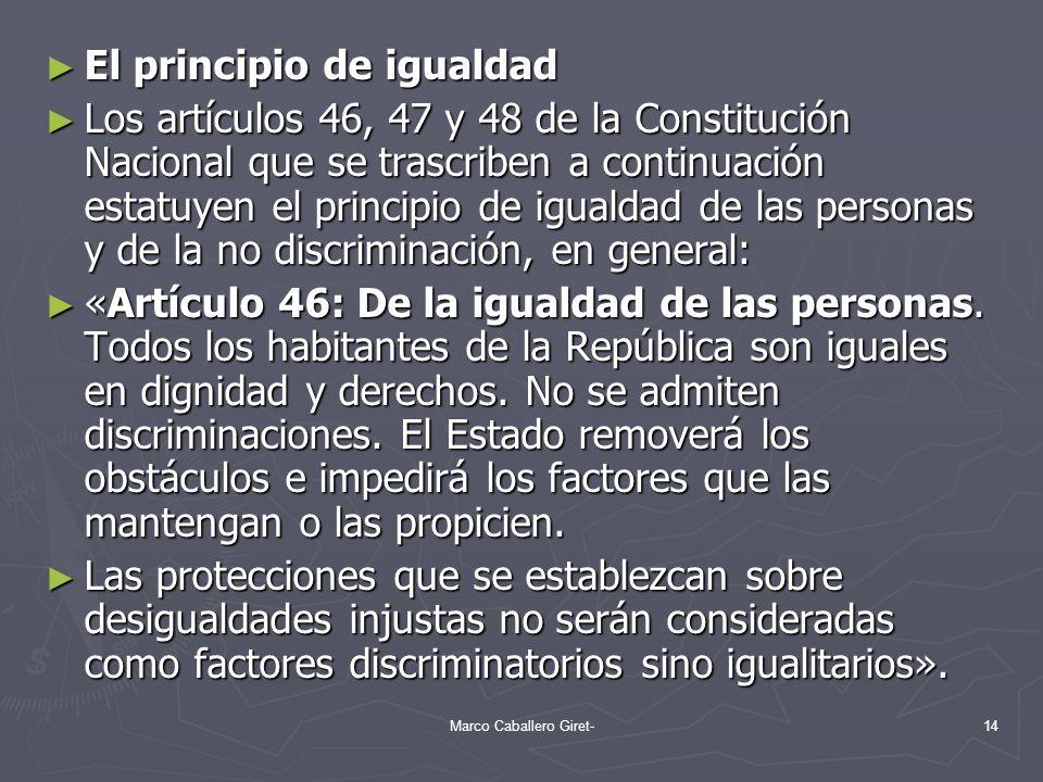 El principio de igualdad El principio de igualdad Los artículos 46, 47 y 48 de la Constitución Nacional que se trascriben a continuación estatuyen el