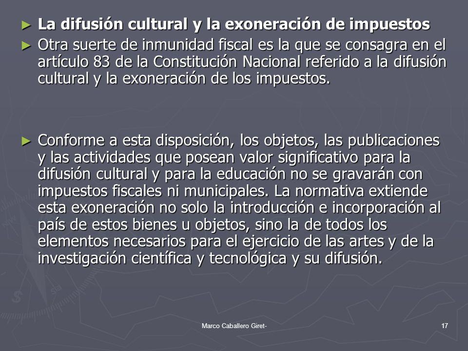 La difusión cultural y la exoneración de impuestos La difusión cultural y la exoneración de impuestos Otra suerte de inmunidad fiscal es la que se con