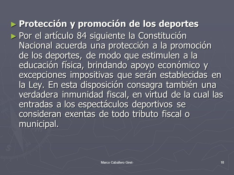 Protección y promoción de los deportes Protección y promoción de los deportes Por el artículo 84 siguiente la Constitución Nacional acuerda una protec