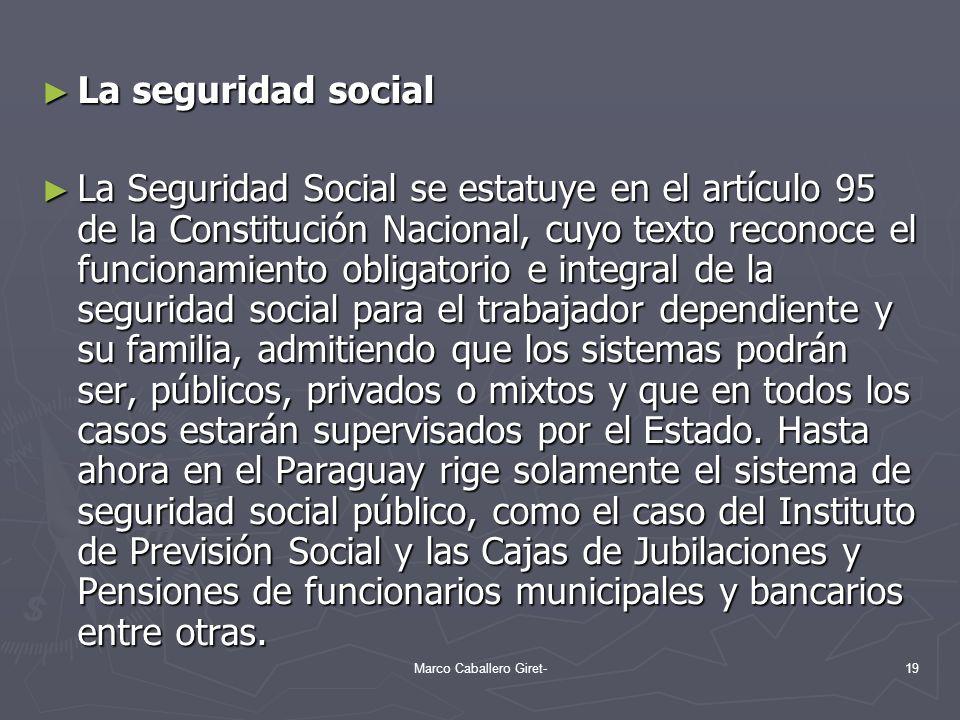 La seguridad social La seguridad social La Seguridad Social se estatuye en el artículo 95 de la Constitución Nacional, cuyo texto reconoce el funciona