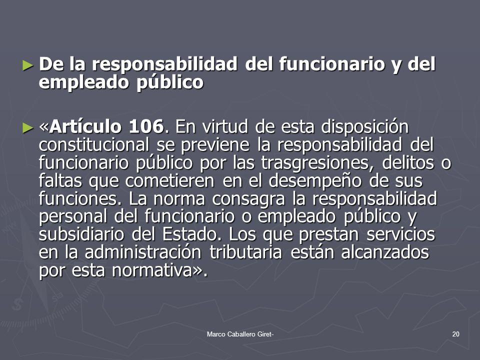De la responsabilidad del funcionario y del empleado público De la responsabilidad del funcionario y del empleado público «Artículo 106. En virtud de