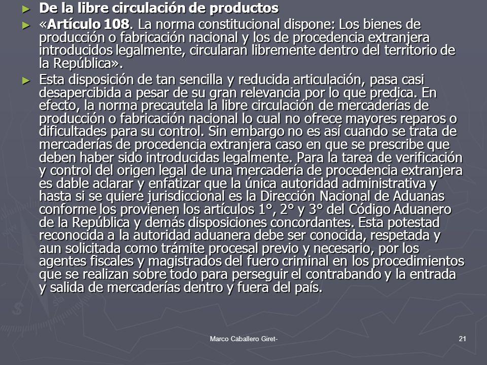 De la libre circulación de productos De la libre circulación de productos «Artículo 108. La norma constitucional dispone: Los bienes de producción o f