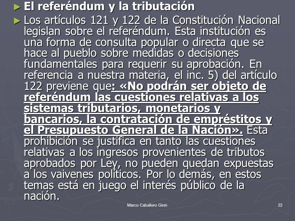 El referéndum y la tributación El referéndum y la tributación Los artículos 121 y 122 de la Constitución Nacional legislan sobre el referéndum. Esta i
