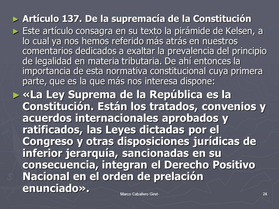 Artículo 137. De la supremacía de la Constitución Artículo 137. De la supremacía de la Constitución Este artículo consagra en su texto la pirámide de