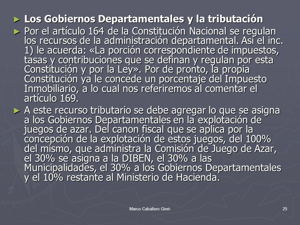 Los Gobiernos Departamentales y la tributación Los Gobiernos Departamentales y la tributación Por el artículo 164 de la Constitución Nacional se regul