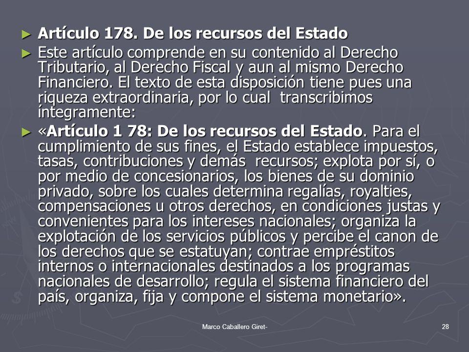 Artículo 178. De los recursos del Estado Artículo 178. De los recursos del Estado Este artículo comprende en su contenido al Derecho Tributario, al De