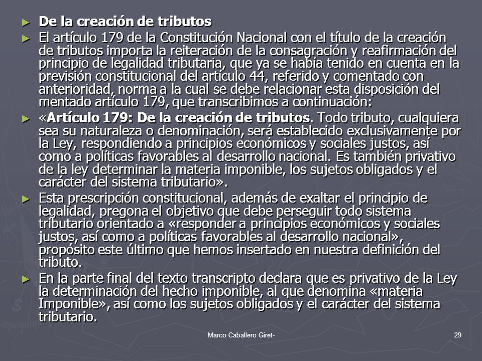 De la creación de tributos De la creación de tributos El artículo 179 de la Constitución Nacional con el título de la creación de tributos importa la