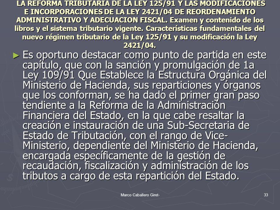 LA REFORMA TRIBUTARIA DE LA LEY 125/91 Y LAS MODIFICACIONES E INCORPORACIONES DE LA LEY 2421/04 DE REORDENAMIENTO ADMINISTRATIVO Y ADECUACION FISCAL.
