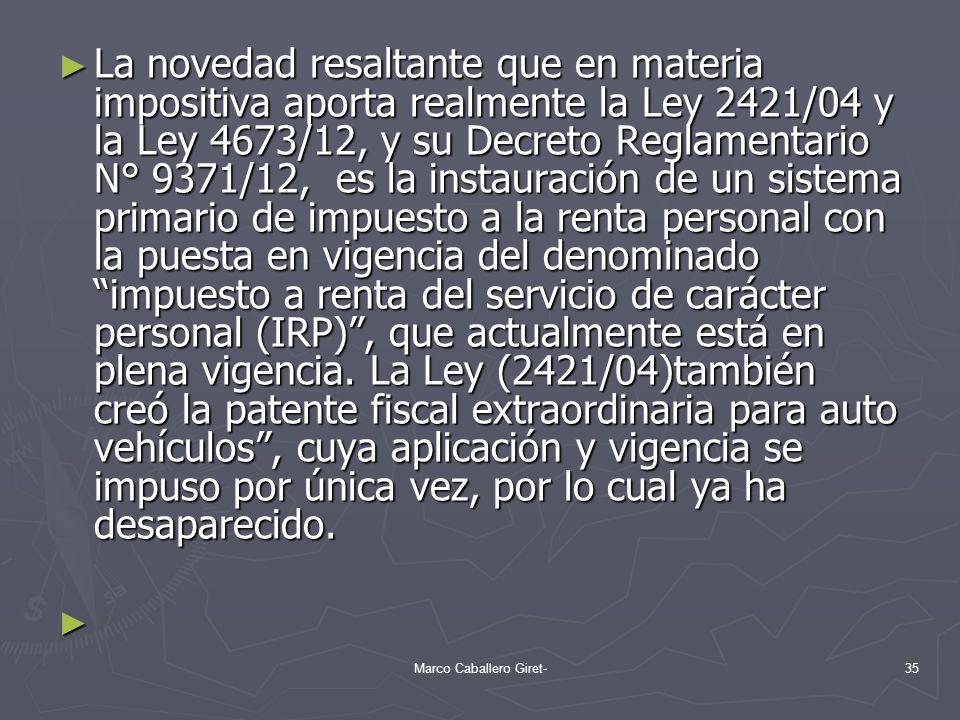 La novedad resaltante que en materia impositiva aporta realmente la Ley 2421/04 y la Ley 4673/12, y su Decreto Reglamentario N° 9371/12, es la instaur