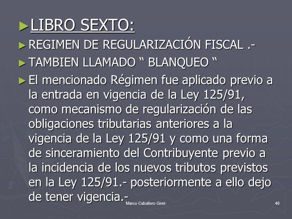 LIBRO SEXTO: LIBRO SEXTO: REGIMEN DE REGULARIZACIÓN FISCAL.- REGIMEN DE REGULARIZACIÓN FISCAL.- TAMBIEN LLAMADO BLANQUEO TAMBIEN LLAMADO BLANQUEO El m