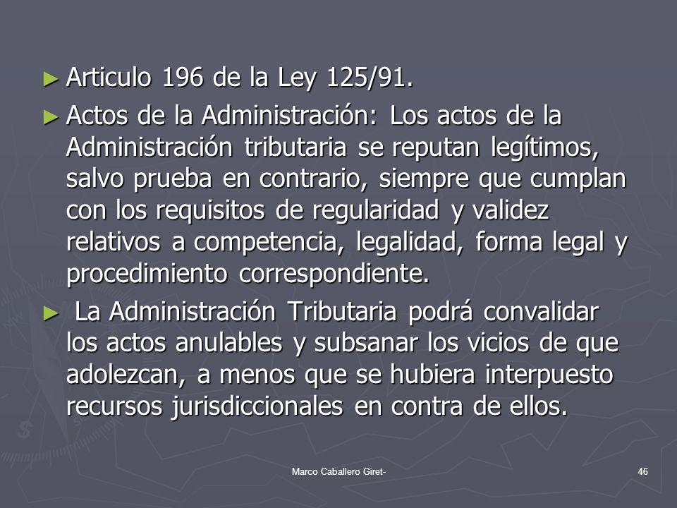Articulo 196 de la Ley 125/91. Articulo 196 de la Ley 125/91. Actos de la Administración: Los actos de la Administración tributaria se reputan legítim