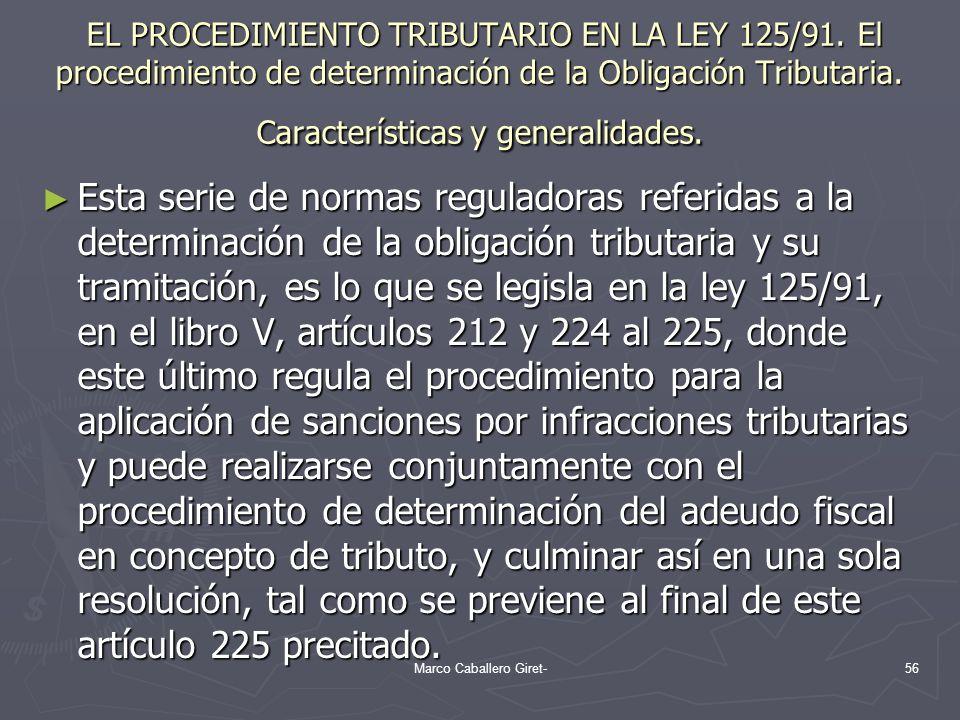EL PROCEDIMIENTO TRIBUTARIO EN LA LEY 125/91. El procedimiento de determinación de la Obligación Tributaria. Características y generalidades. EL PROCE
