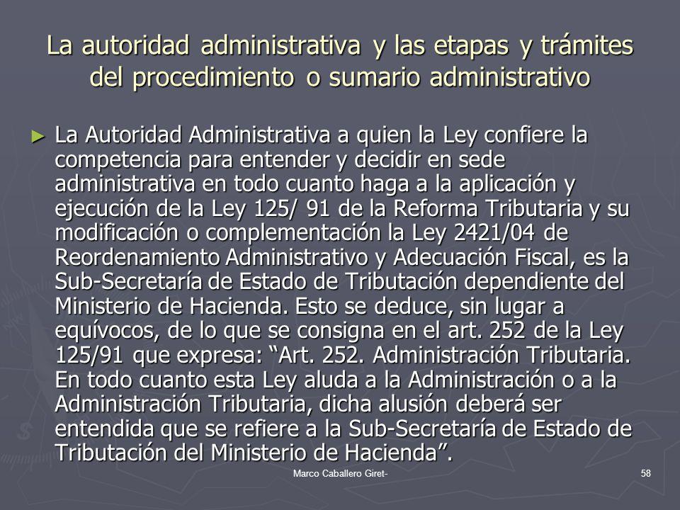 La autoridad administrativa y las etapas y trámites del procedimiento o sumario administrativo La Autoridad Administrativa a quien la Ley confiere la